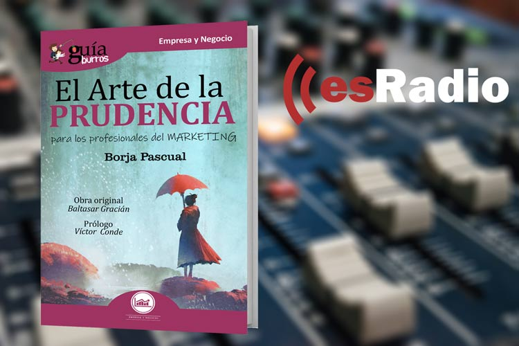 Borja Pascual presenta su GuíaBurros: El arte de la prudencia en Mundo Emprende, en esRadio